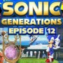 Let's Play : Sonic Generations | Episode 12 [100%]