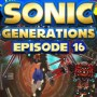 Let's Play : Sonic Generations | Episode 16 [100%]