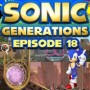 Let's Play : Sonic Generations | Episode 18 [100%]