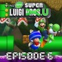 Walkthrough New Super Luigi U | Episode 6