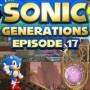 Let's Play : Sonic Generations | Episode 17 [100%]