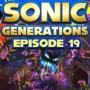 Let's Play : Sonic Generations | Episode 19 FIN [100%]
